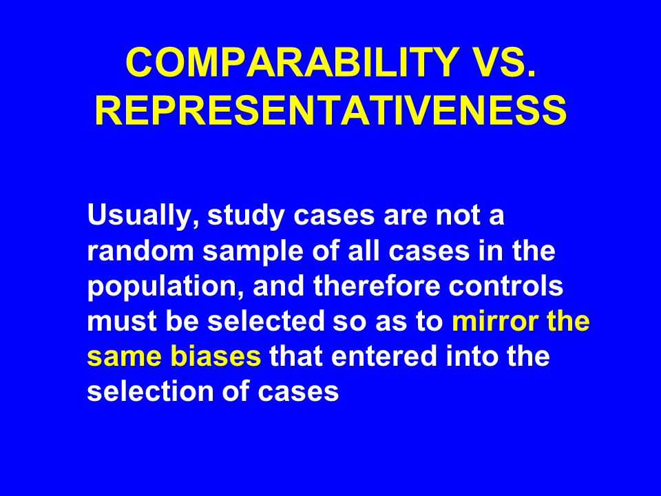 COMPARABILITY VS. REPRESENTATIVENESS