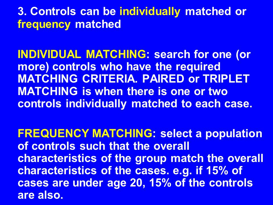 3. Controls can be individually matched or frequency matched