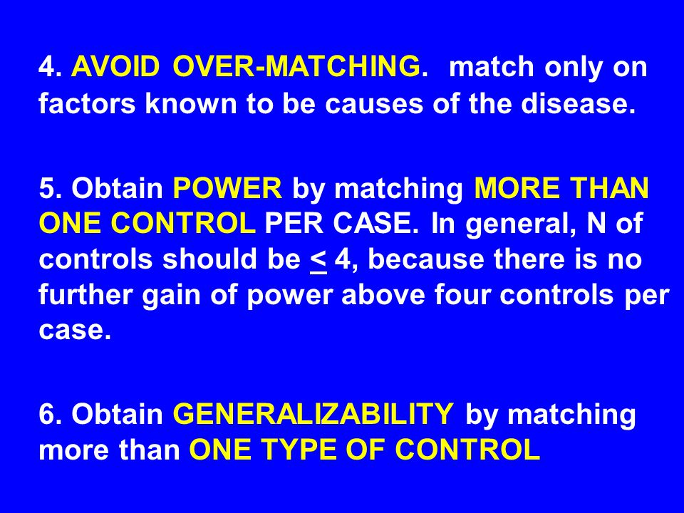 6. Obtain GENERALIZABILITY by matching more than ONE TYPE OF CONTROL