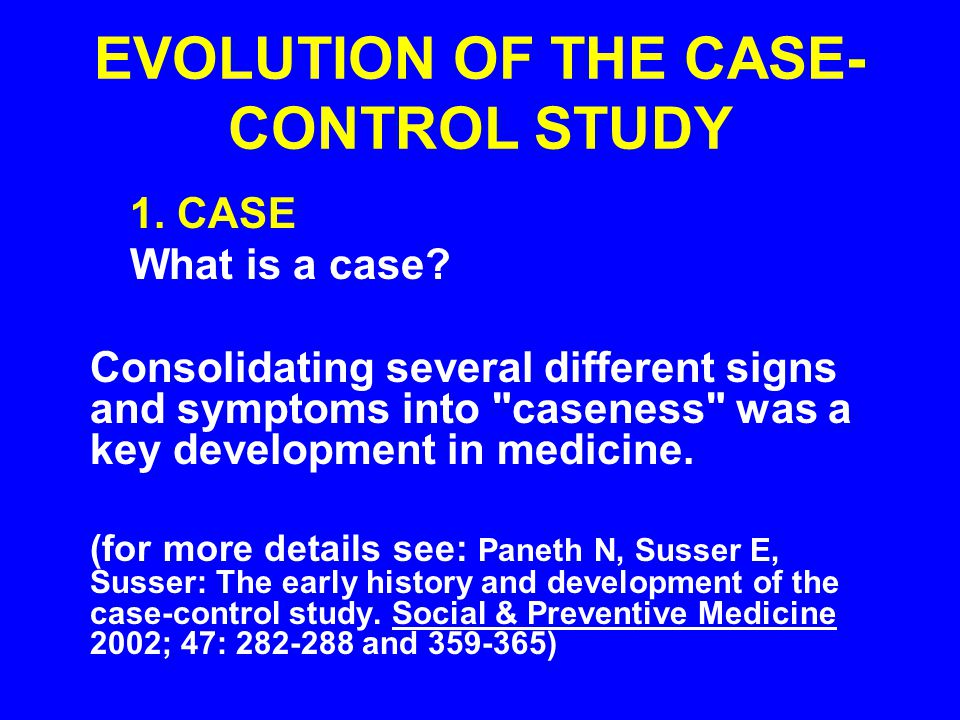 EVOLUTION OF THE CASE-CONTROL STUDY