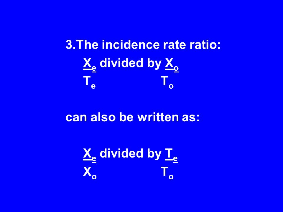 3.The incidence rate ratio: