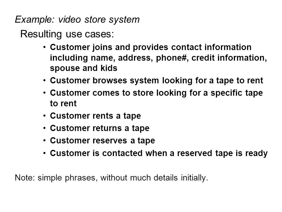 Resulting use cases: Example: video store system