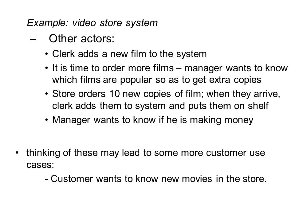 Other actors: Example: video store system