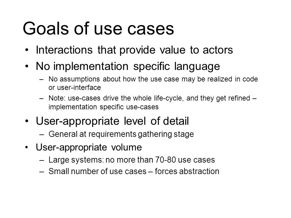 Goals of use cases Interactions that provide value to actors