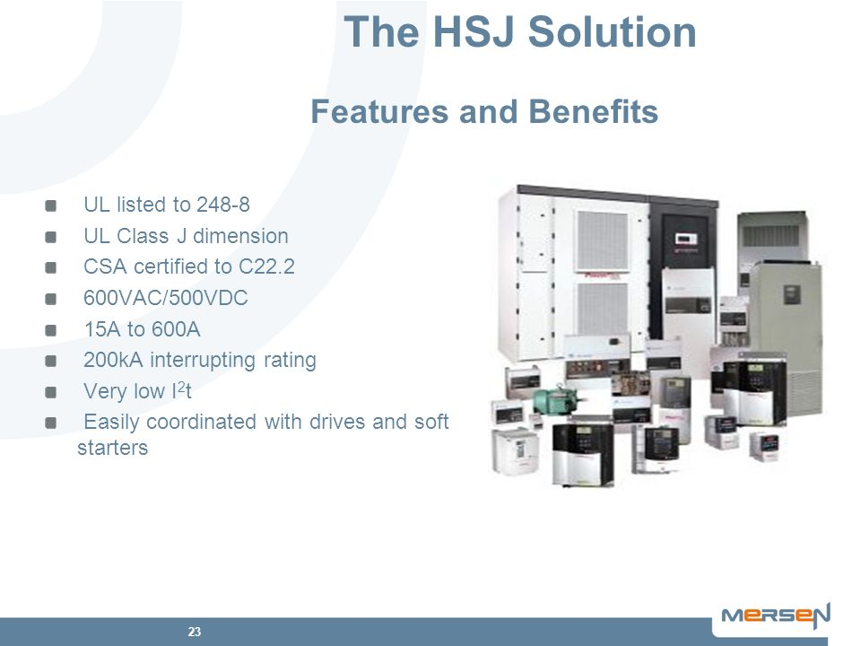 The HSJ Solution Features and Benefits UL listed to 248-8