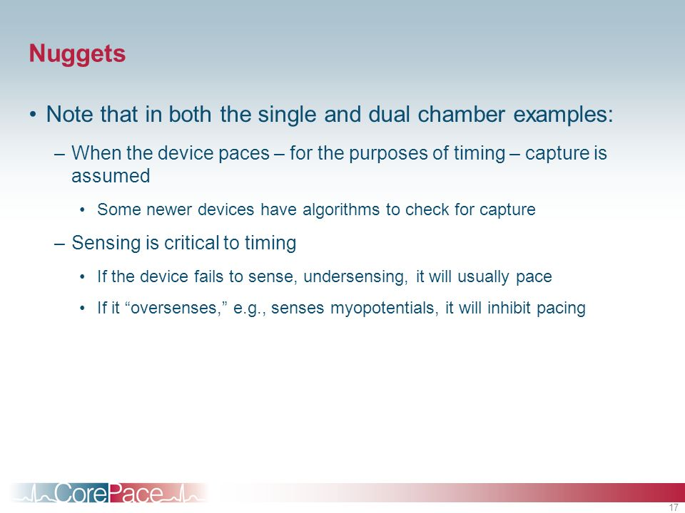 Nuggets Note that in both the single and dual chamber examples: