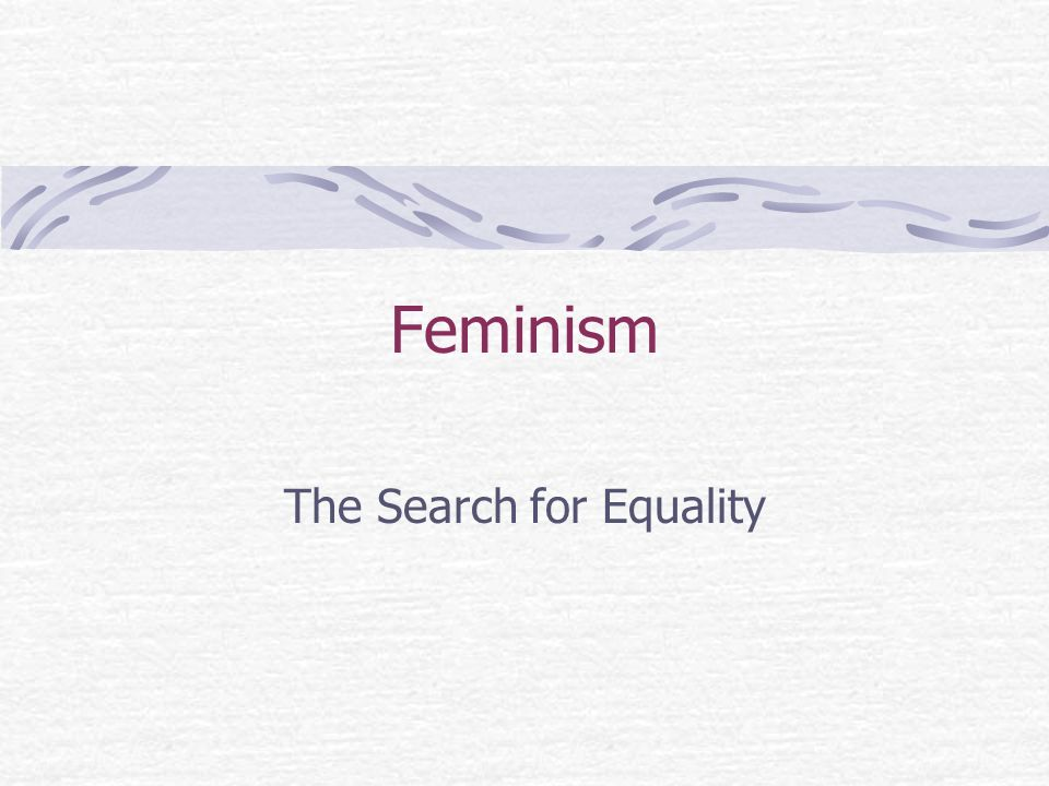 The Search for Equality