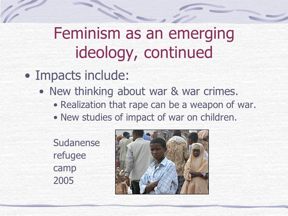 Feminism as an emerging ideology, continued