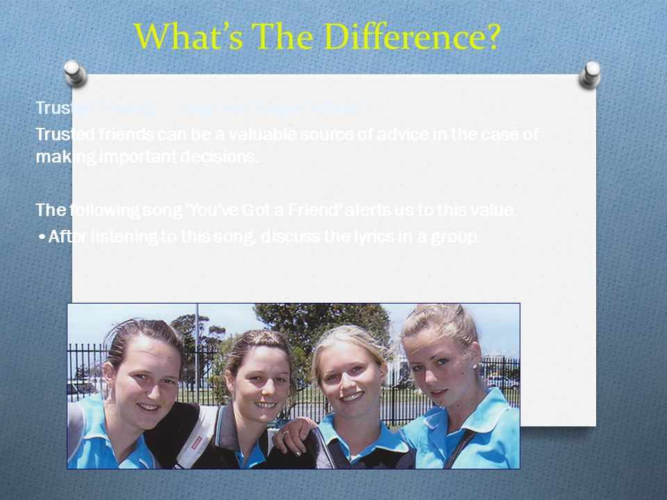What's The Difference Trusted Friends – Source of Sound Advice