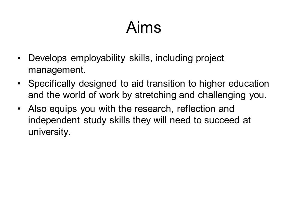 Aims Develops employability skills, including project management.