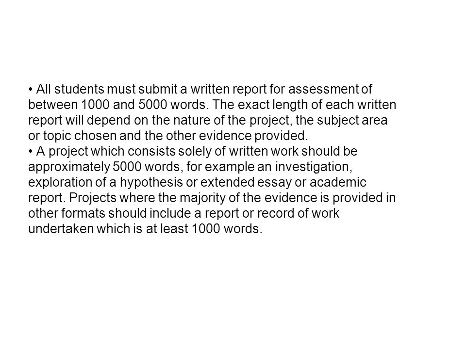 • All students must submit a written report for assessment of