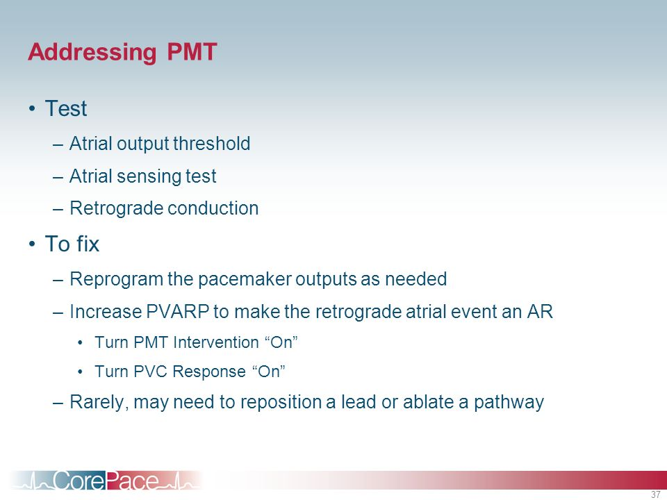 Addressing PMT Test To fix Atrial output threshold Atrial sensing test