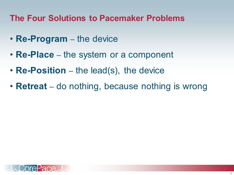 The Four Solutions to Pacemaker Problems