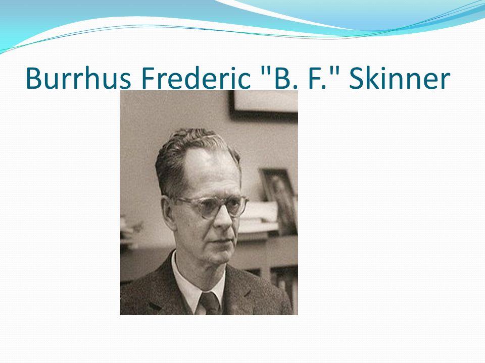 Burrhus Frederic B. F. Skinner