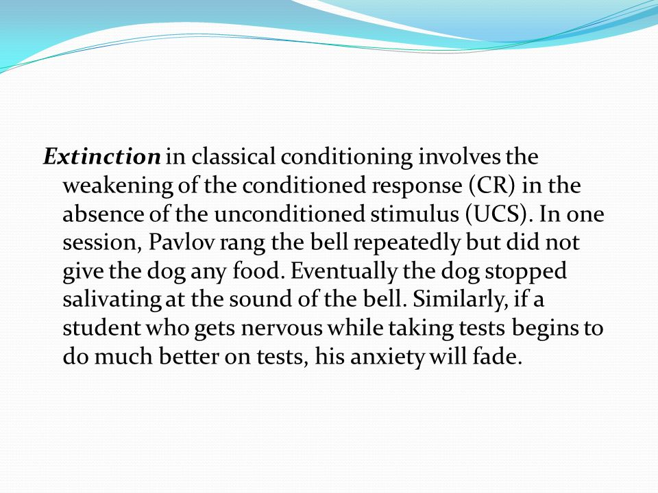 Extinction in classical conditioning involves the weakening of the conditioned response (CR) in the absence of the unconditioned stimulus (UCS).