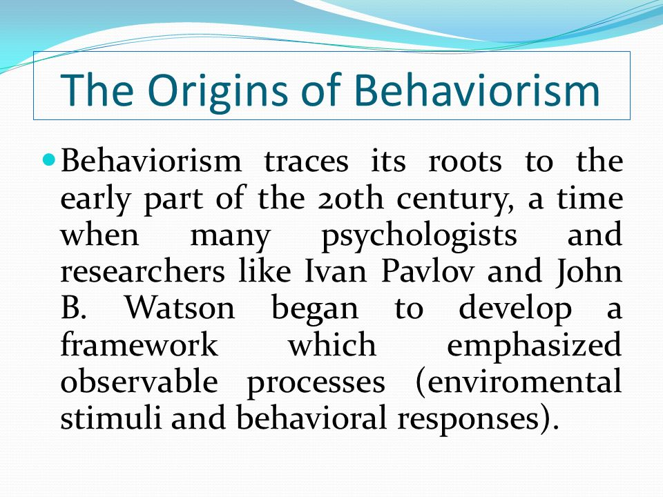 The Origins of Behaviorism
