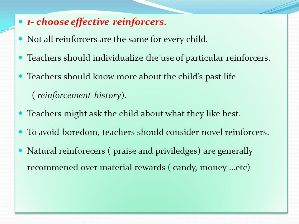 1- choose effective reinforcers.