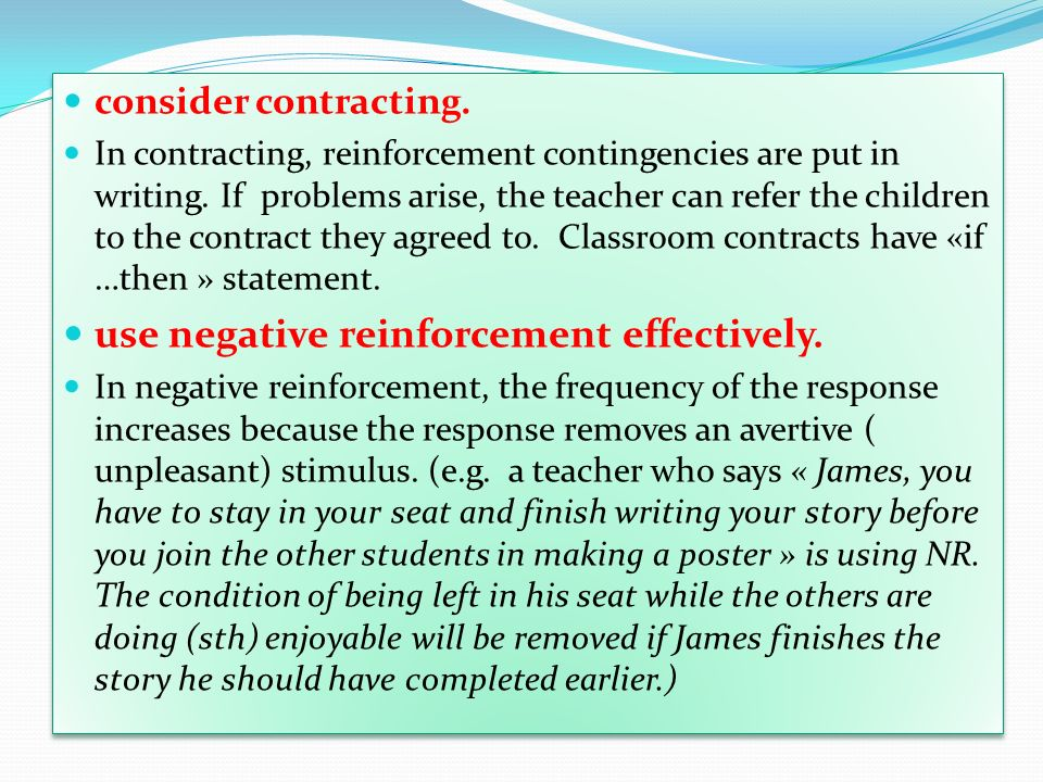 use negative reinforcement effectively.