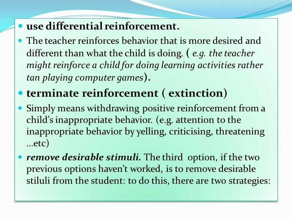 terminate reinforcement ( extinction)