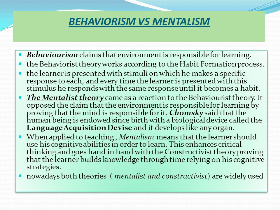 BEHAVIORISM VS MENTALISM