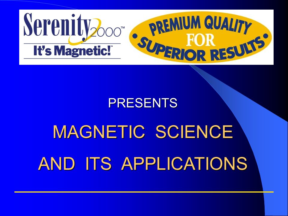 PRESENTS MAGNETIC SCIENCE AND ITS APPLICATIONS