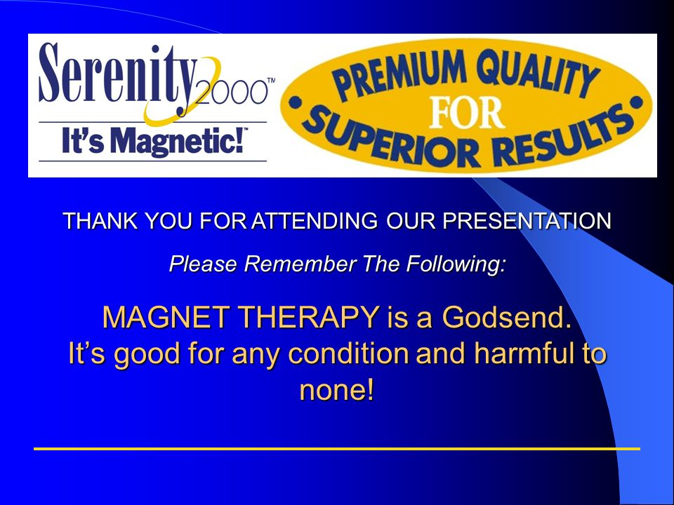 MAGNET THERAPY is a Godsend.