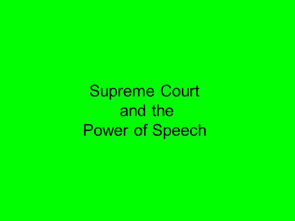 Supreme Court and the Power of Speech