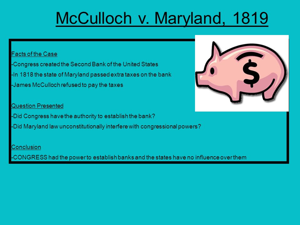 McCulloch v. Maryland, 1819 Facts of the Case