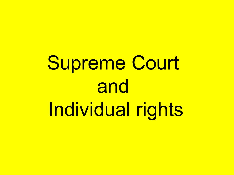 Supreme Court and Individual rights