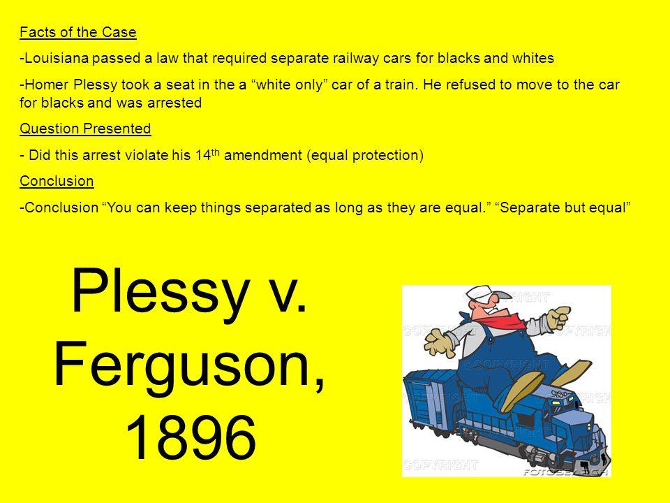 Plessy v. Ferguson, 1896 Facts of the Case