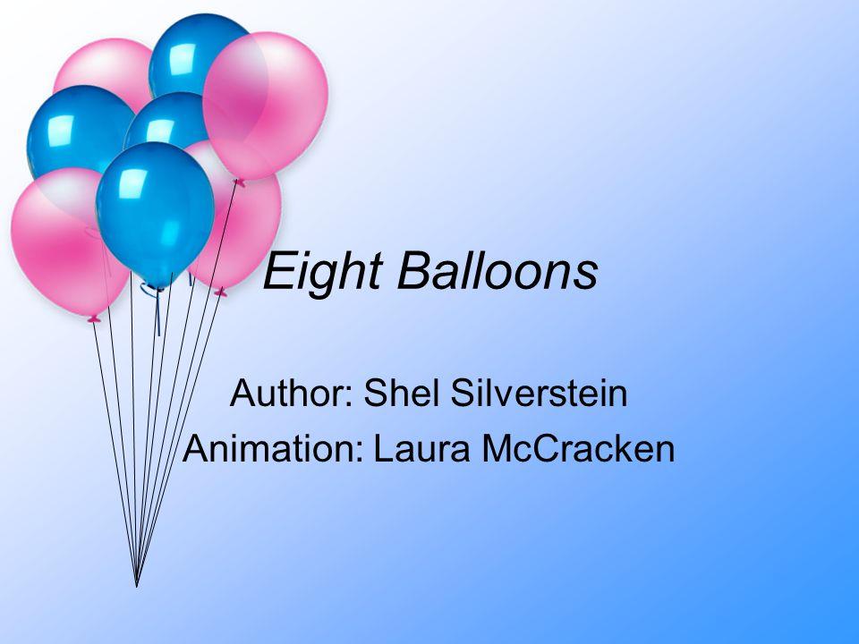Author: Shel Silverstein Animation: Laura McCracken