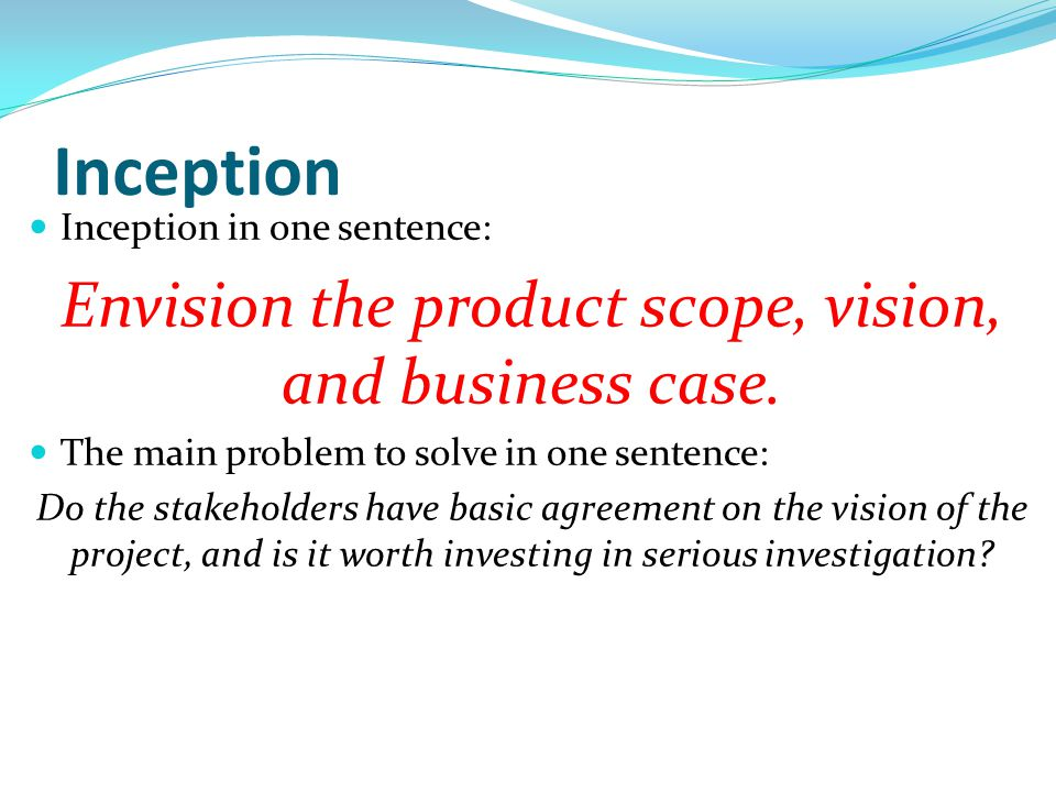 Envision the product scope, vision, and business case.