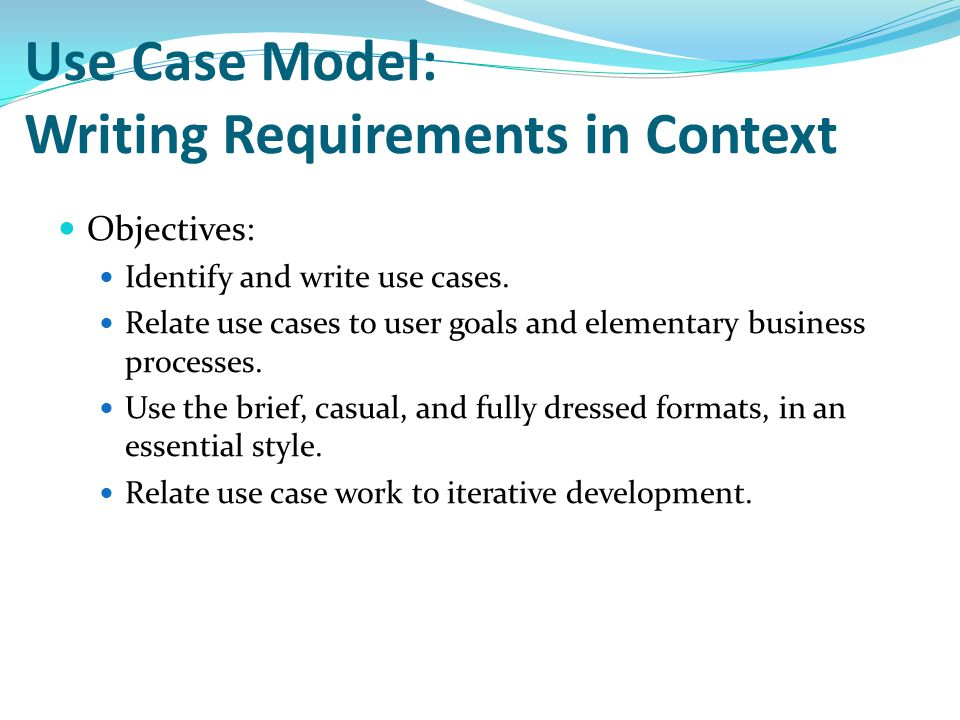 Use Case Model: Writing Requirements in Context