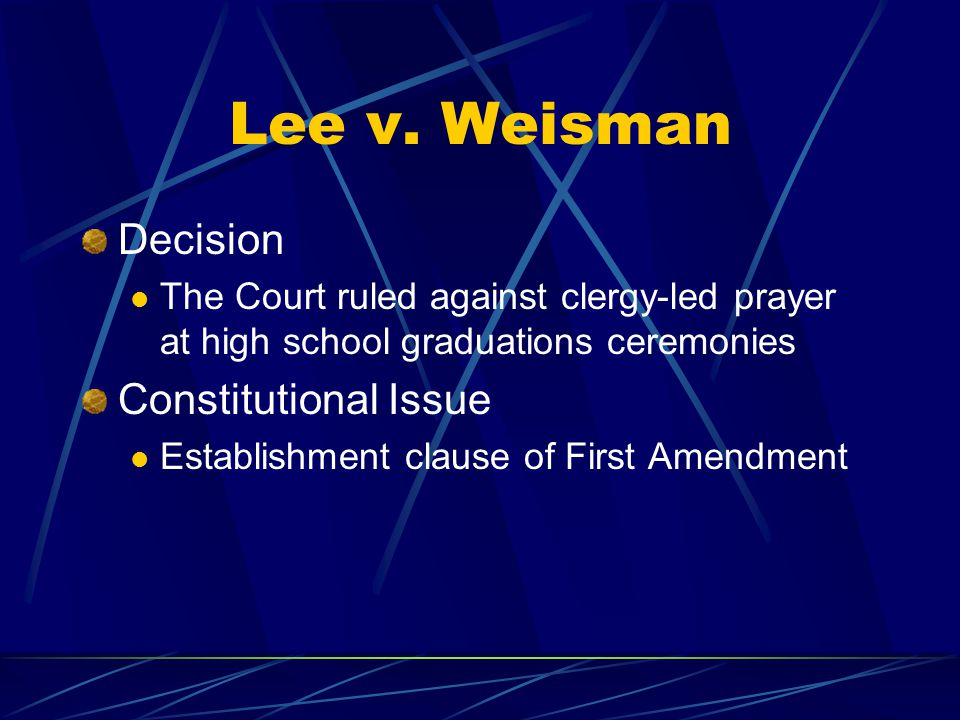 Lee v. Weisman Decision Constitutional Issue