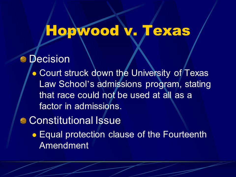 Hopwood v. Texas Decision Constitutional Issue