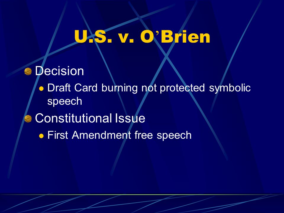 U.S. v. O'Brien Decision Constitutional Issue