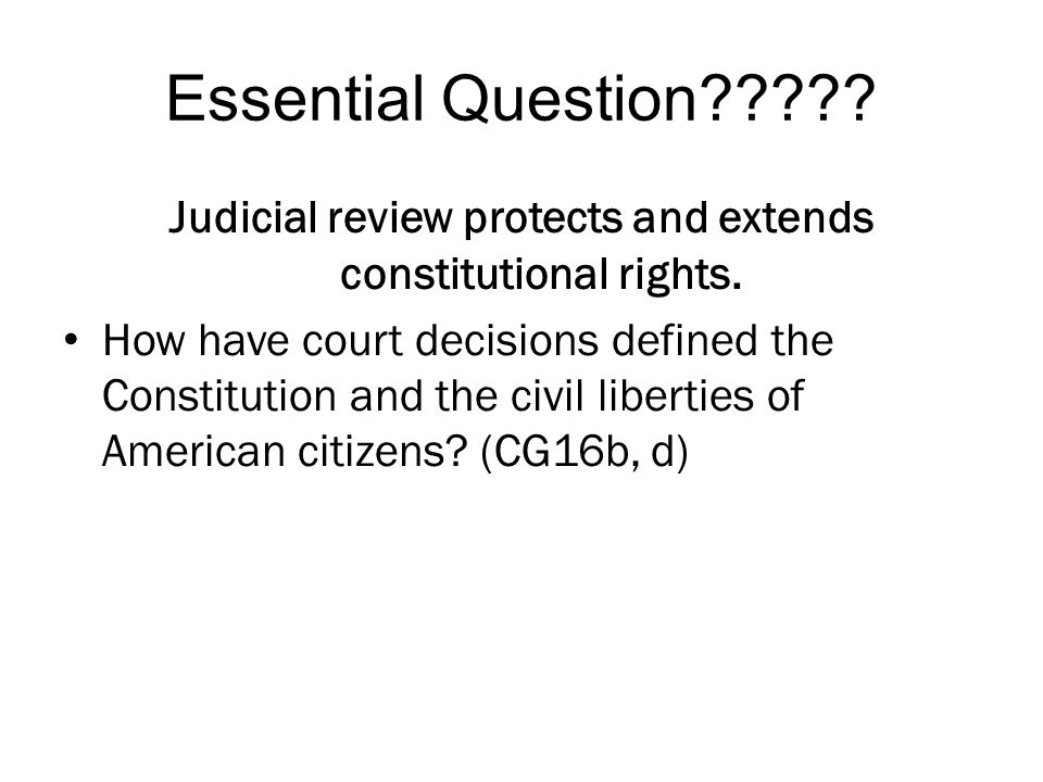 Judicial review protects and extends constitutional rights.