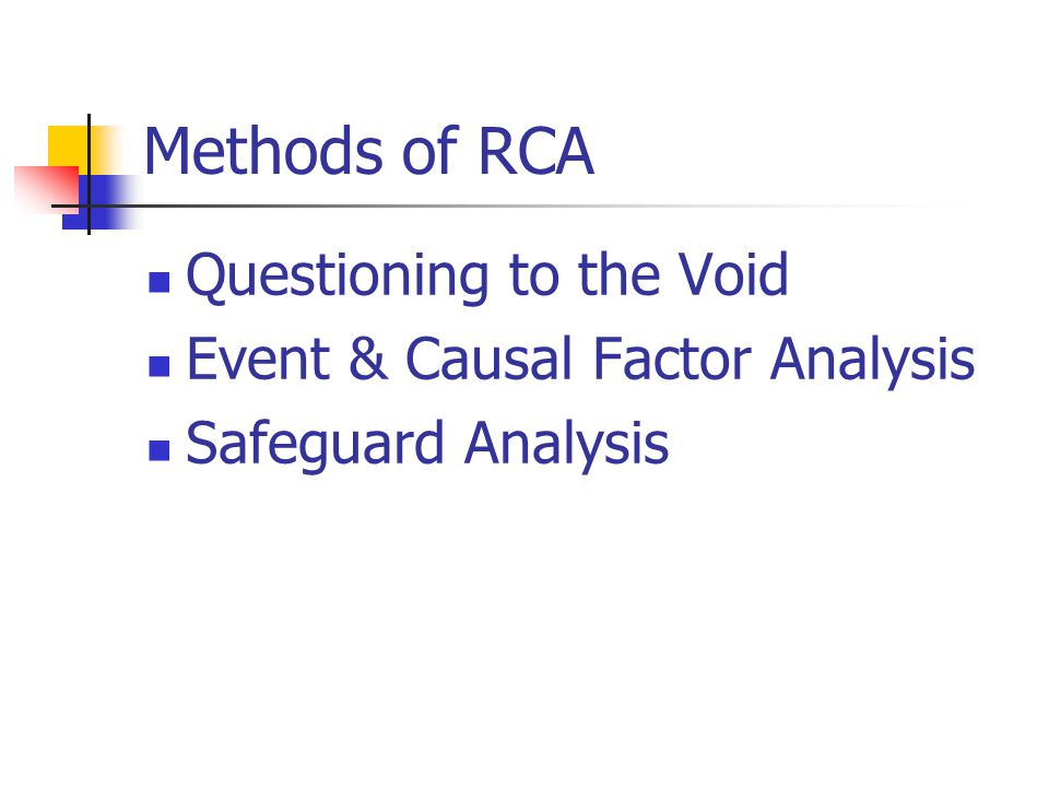 Methods of RCA Questioning to the Void Event & Causal Factor Analysis