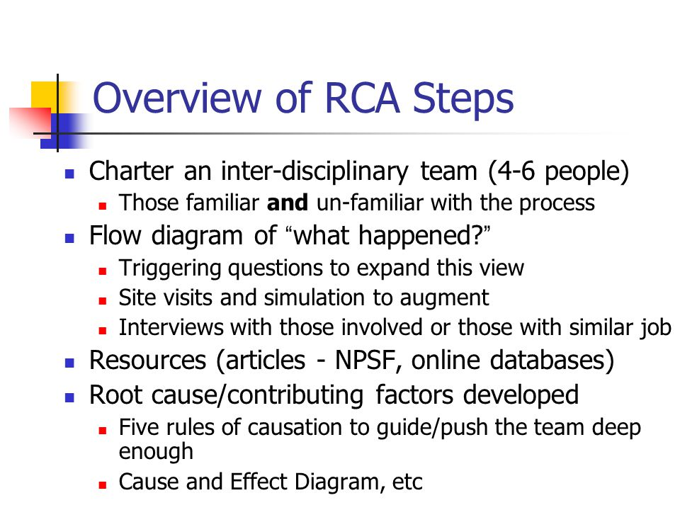 Overview of RCA Steps Charter an inter-disciplinary team (4-6 people)