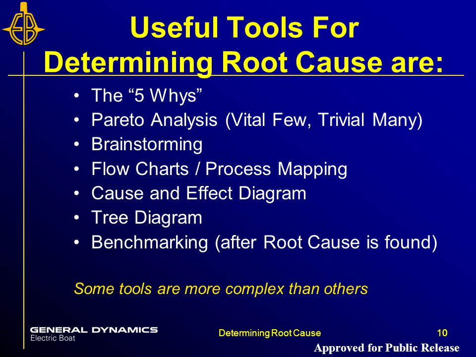 Useful Tools For Determining Root Cause are: