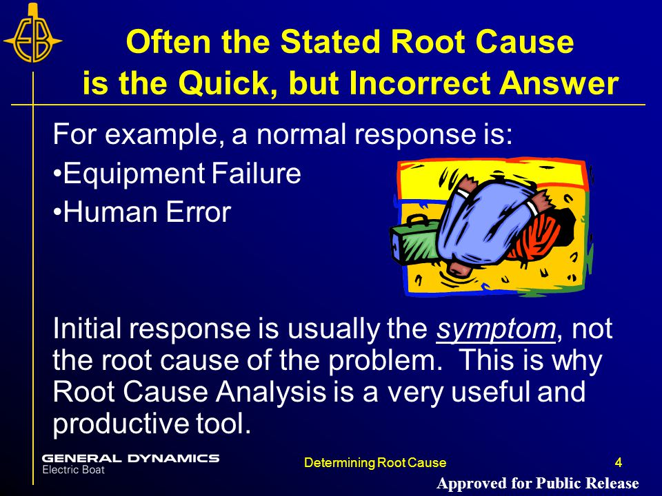 Often the Stated Root Cause is the Quick, but Incorrect Answer