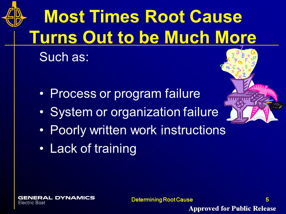 Most Times Root Cause Turns Out to be Much More