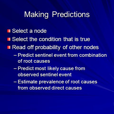 Making Predictions Select a node Select the condition that is true