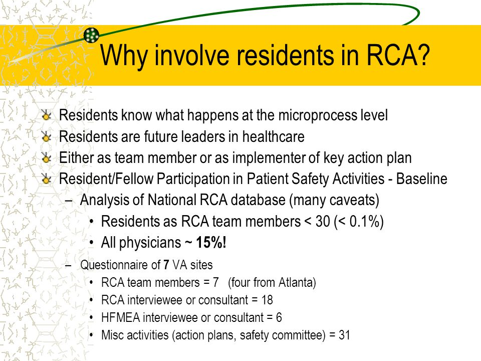 Why involve residents in RCA