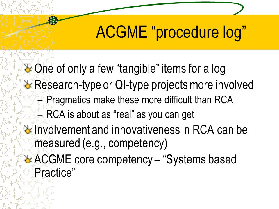 ACGME procedure log One of only a few tangible items for a log