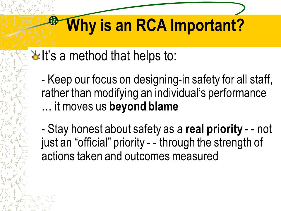 Why is an RCA Important It's a method that helps to: