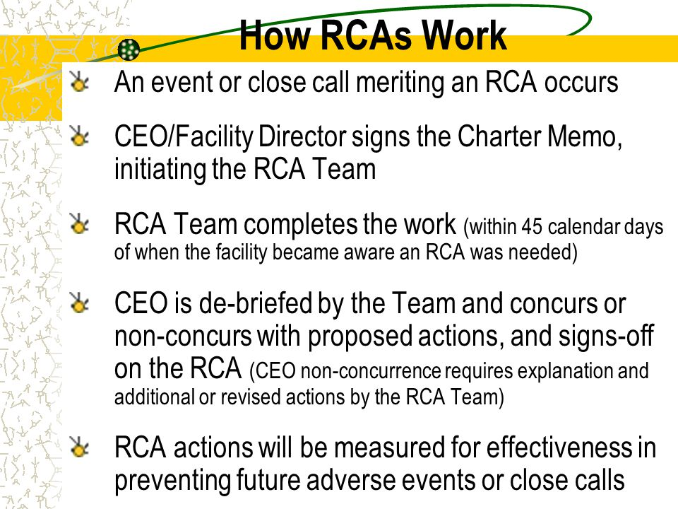 How RCAs Work An event or close call meriting an RCA occurs