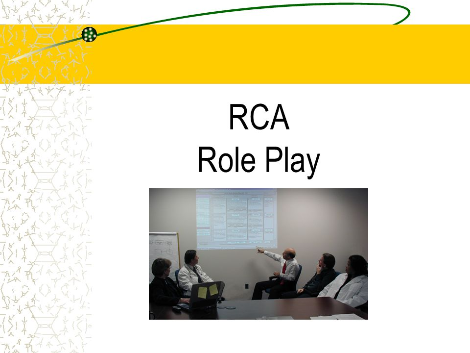 RCA Role Play