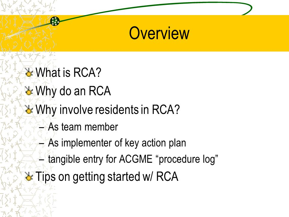 Overview What is RCA Why do an RCA Why involve residents in RCA