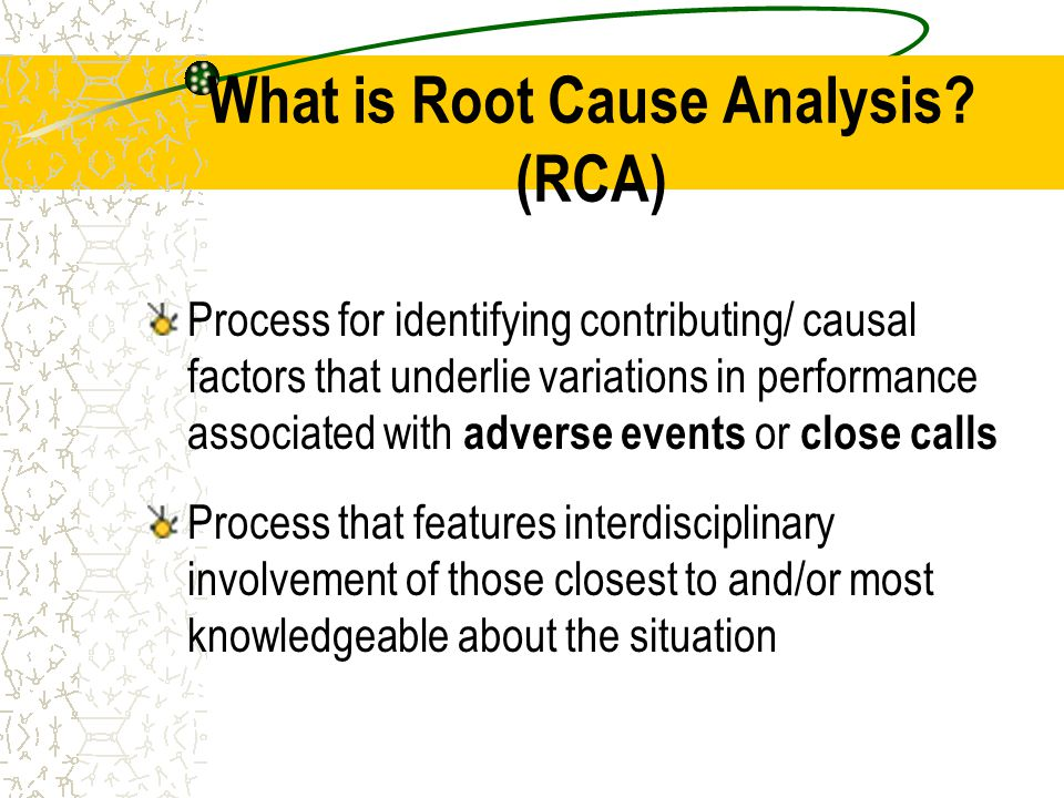 What is Root Cause Analysis (RCA)